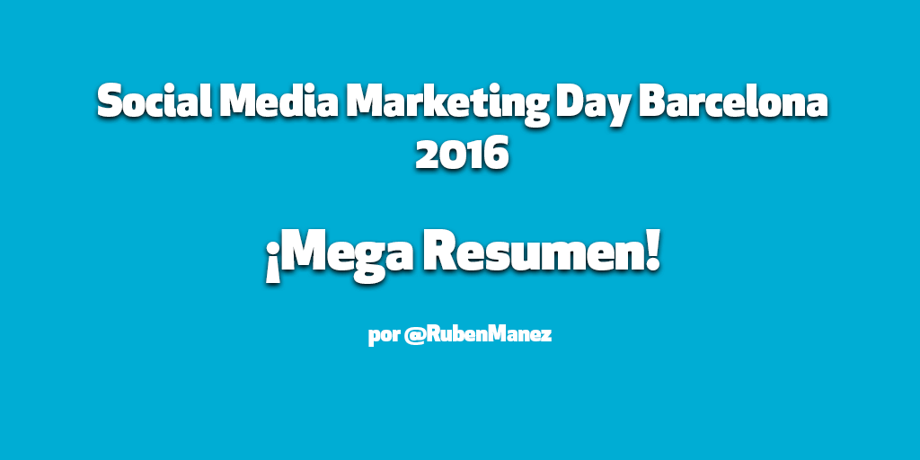 Resumen Social Media Marketing Day