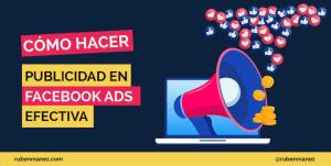 como hacer publicidad en facebook efectiva