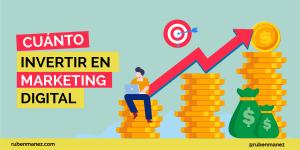 cuanto invertir en marketing digital