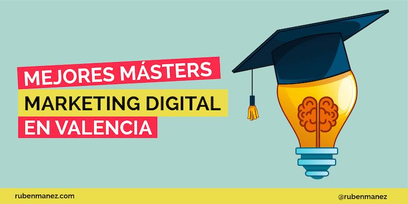 Mejor Máster Marketing Digital Valencia
